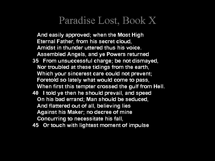 Paradise Lost, Book X And easily approved; when the Most High Eternal Father, from