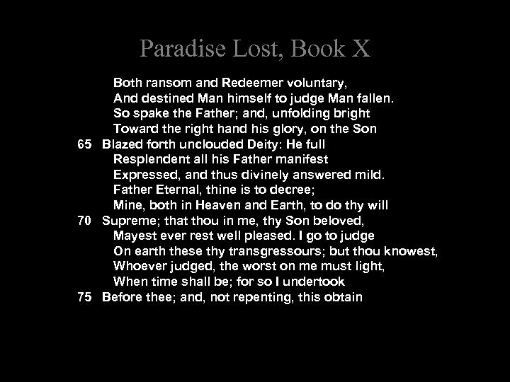 Paradise Lost, Book X Both ransom and Redeemer voluntary, And destined Man himself to