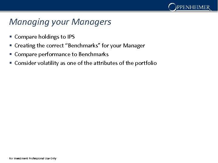 """Managing your Managers § § Compare holdings to IPS Creating the correct """"Benchmarks"""" for"""