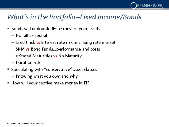What's in the Portfolio--Fixed Income/Bonds § Bonds will undoubtedly be most of your assets