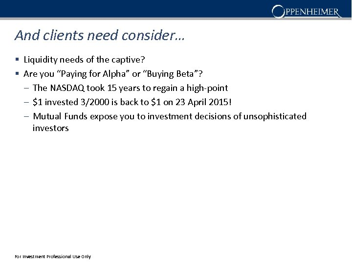 """And clients need consider… § Liquidity needs of the captive? § Are you """"Paying"""