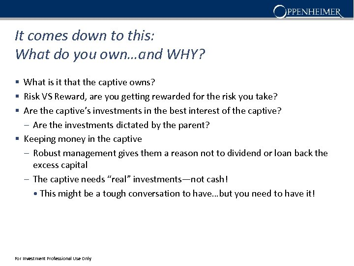 It comes down to this: What do you own…and WHY? § What is it