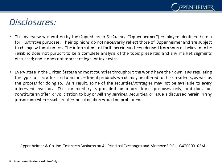 """Disclosures: § This overview was written by the Oppenheimer & Co. Inc. (""""Oppenheimer"""") employee"""