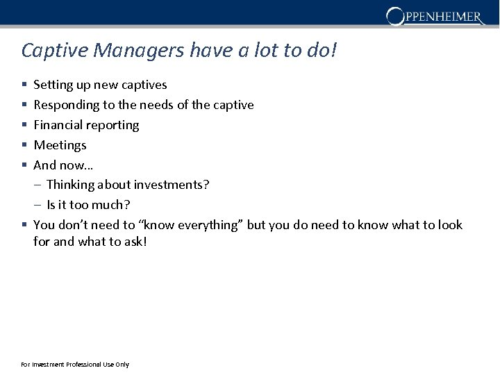 Captive Managers have a lot to do! Setting up new captives Responding to the