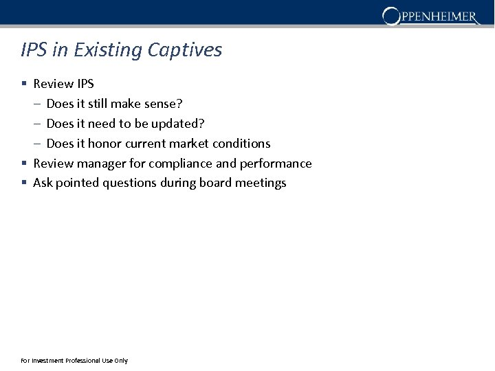 IPS in Existing Captives § Review IPS – Does it still make sense? –