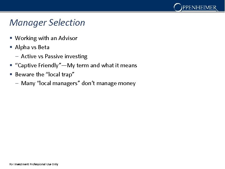 Manager Selection § Working with an Advisor § Alpha vs Beta – Active vs