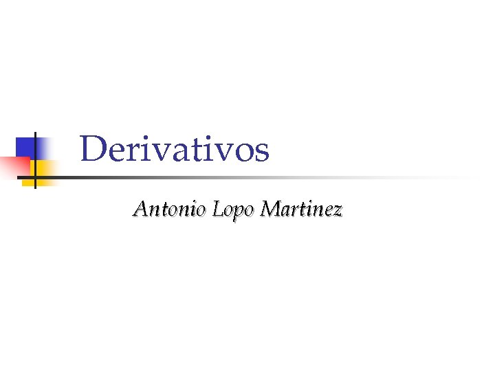 Derivativos Antonio Lopo Martinez