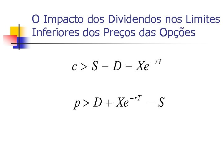 O Impacto dos Dividendos nos Limites Inferiores dos Preços das Opções