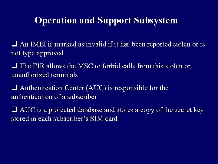Operation and Support Subsystem q An IMEI is marked as invalid if it has
