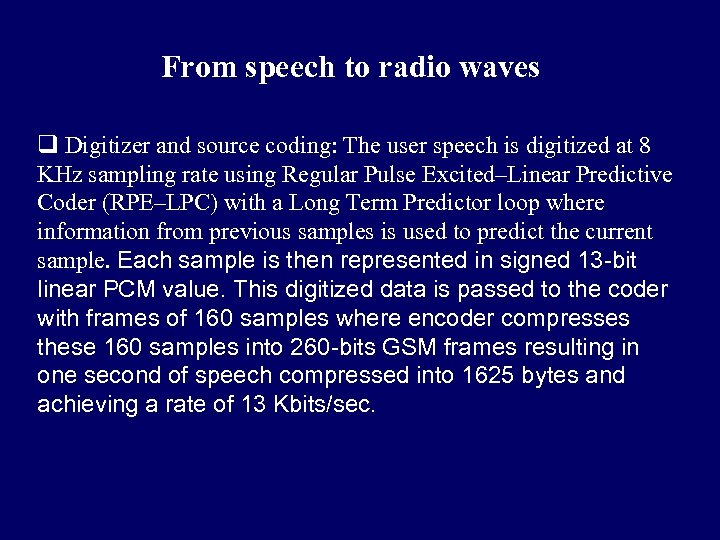 From speech to radio waves q Digitizer and source coding: The user speech is