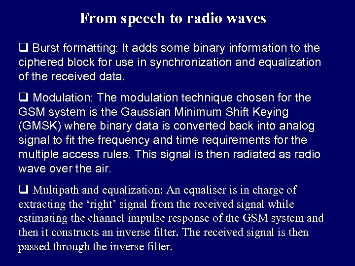 From speech to radio waves q Burst formatting: It adds some binary information to