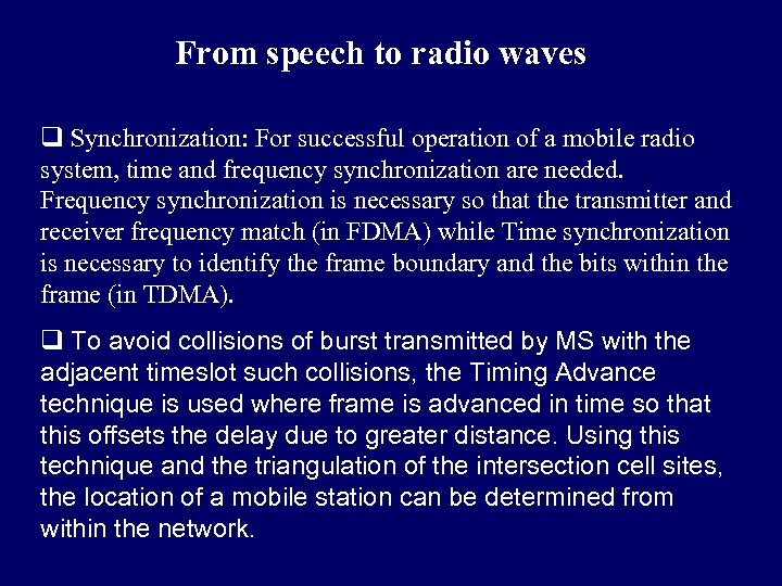 From speech to radio waves q Synchronization: For successful operation of a mobile radio