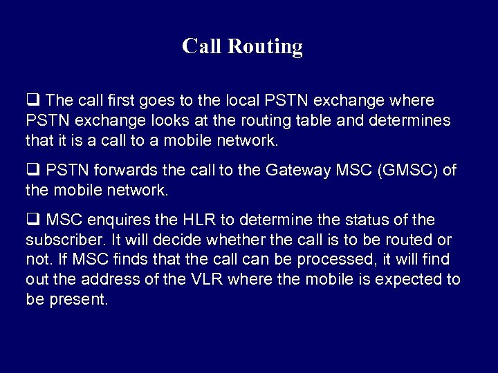 Call Routing q The call first goes to the local PSTN exchange where PSTN