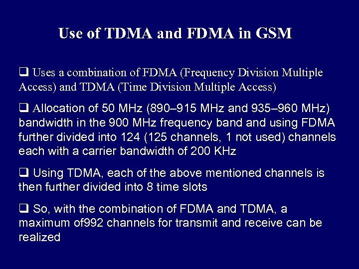 Use of TDMA and FDMA in GSM q Uses a combination of FDMA (Frequency