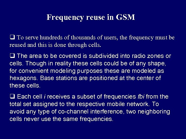 Frequency reuse in GSM q To serve hundreds of thousands of users, the frequency