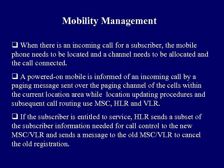 Mobility Management q When there is an incoming call for a subscriber, the mobile