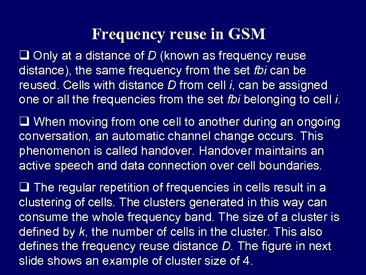 Frequency reuse in GSM q Only at a distance of D (known as frequency