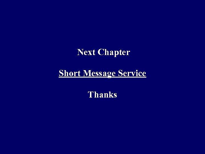 Next Chapter Short Message Service Thanks