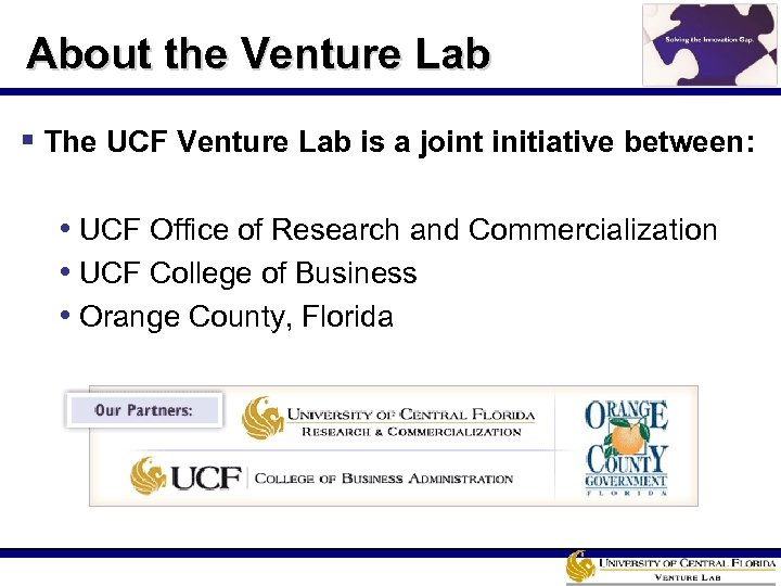 About the Venture Lab § The UCF Venture Lab is a joint initiative between: