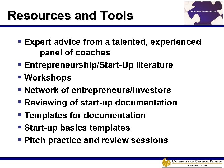 Resources and Tools § Expert advice from a talented, experienced panel of coaches §