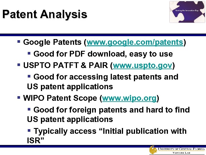 Patent Analysis § Google Patents (www. google. com/patents) § Good for PDF download, easy