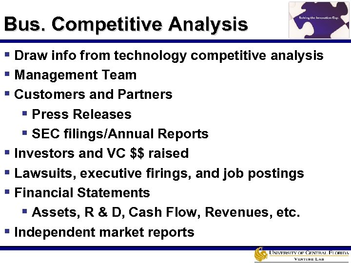 Bus. Competitive Analysis § Draw info from technology competitive analysis § Management Team §