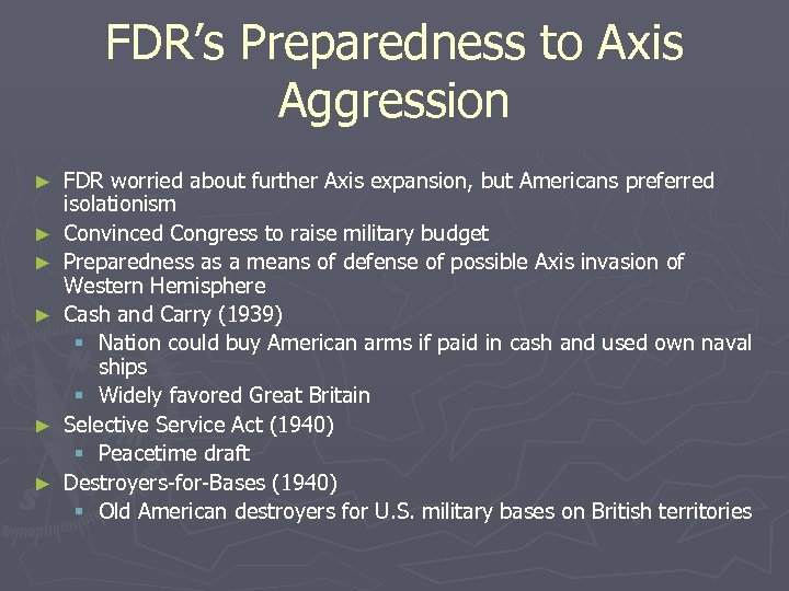 FDR's Preparedness to Axis Aggression ► ► ► FDR worried about further Axis expansion,