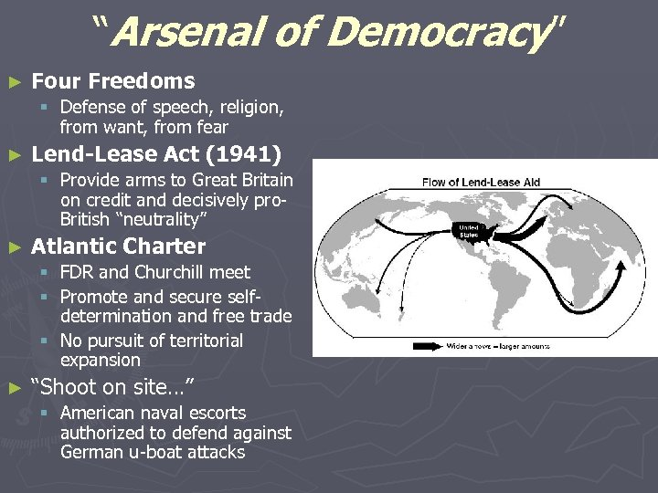 """""""Arsenal of Democracy"""" ► Four Freedoms § Defense of speech, religion, from want, from"""