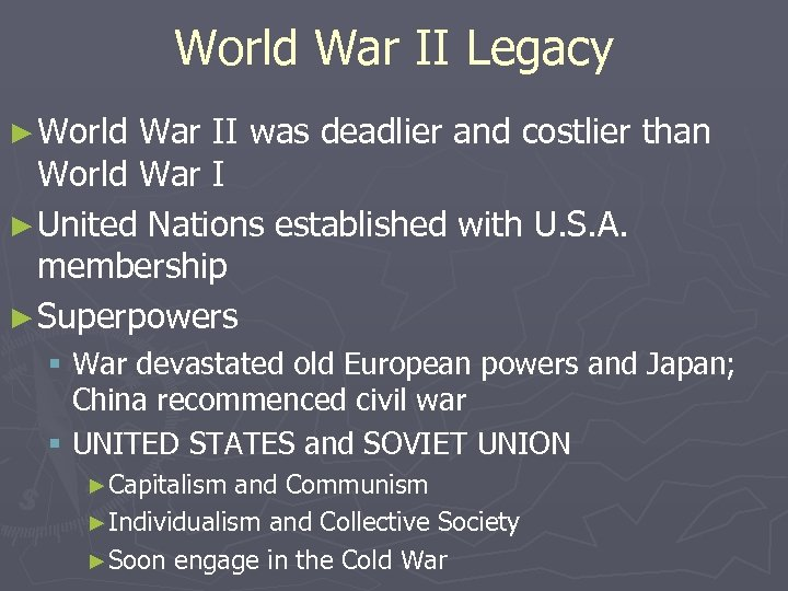 World War II Legacy ► World War II was deadlier and costlier than World