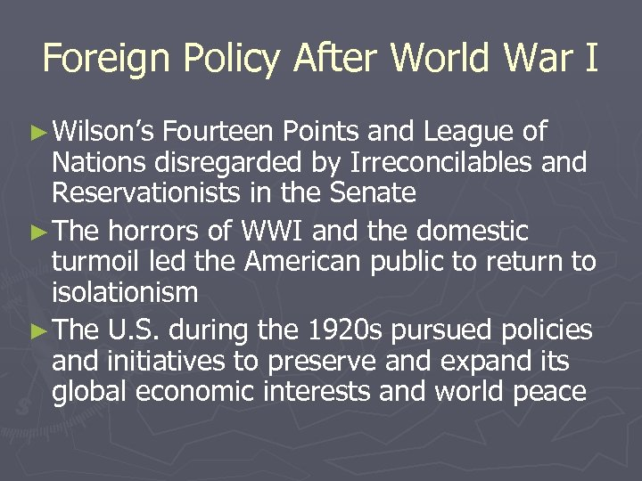 Foreign Policy After World War I ► Wilson's Fourteen Points and League of Nations