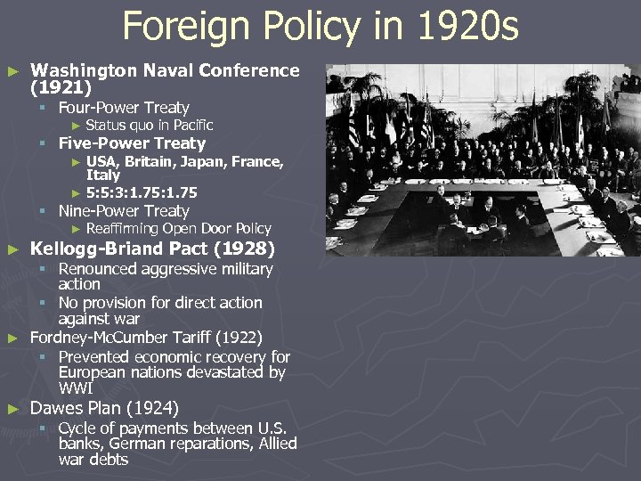 Foreign Policy in 1920 s ► Washington Naval Conference (1921) § Four-Power Treaty ►
