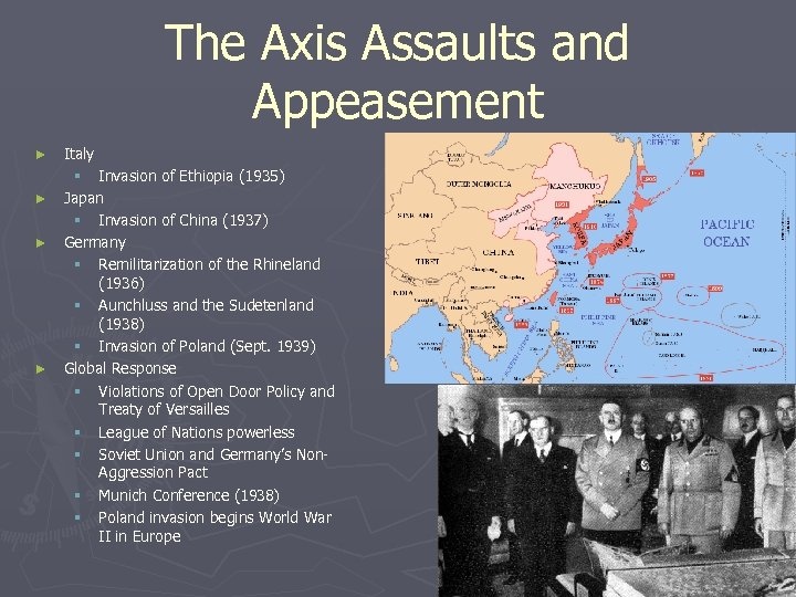 The Axis Assaults and Appeasement ► ► Italy § Invasion of Ethiopia (1935) Japan