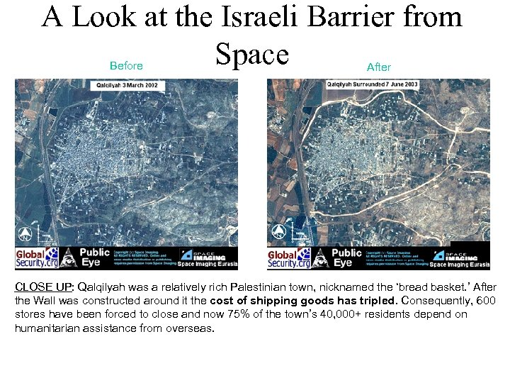 A Look at the Israeli Barrier from Space Before After CLOSE UP: Qalqilyah was