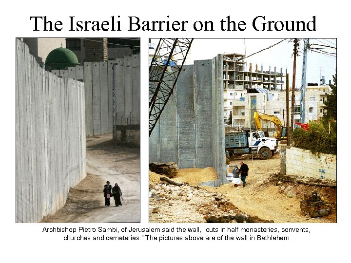 The Israeli Barrier on the Ground Archbishop Pietro Sambi, of Jerusalem said the wall,
