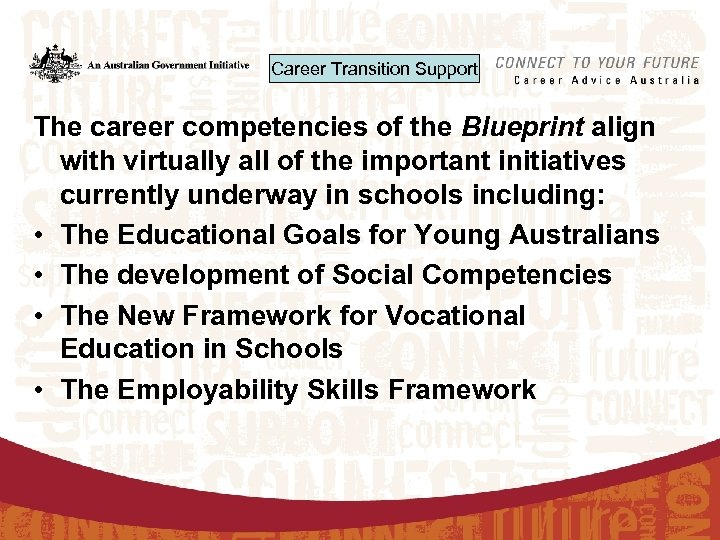 Career Transition Support The career competencies of the Blueprint align with virtually all of