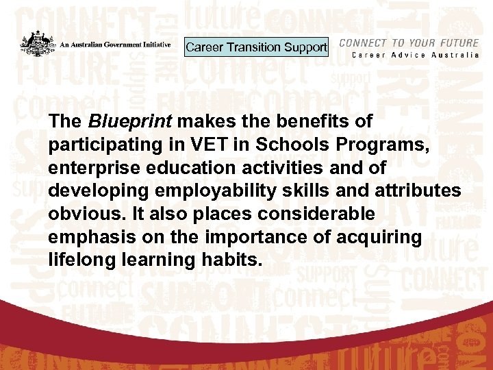 Career Transition Support The Blueprint makes the benefits of participating in VET in Schools
