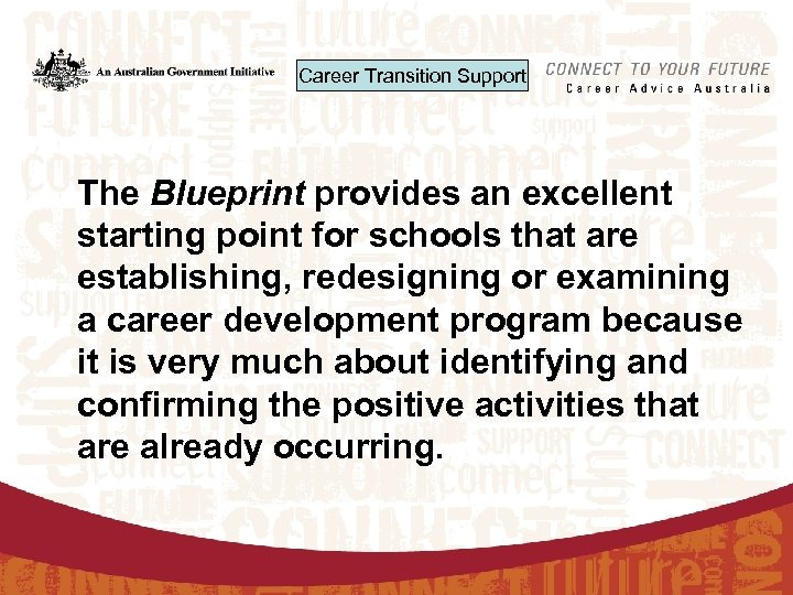Career Transition Support The Blueprint provides an excellent starting point for schools that are