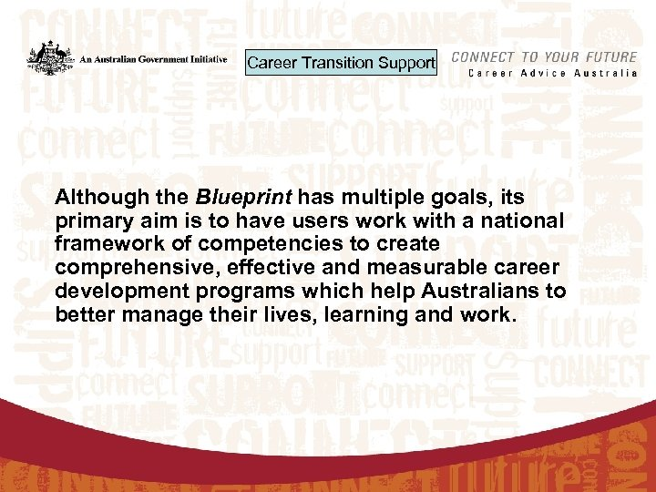 Career Transition Support Although the Blueprint has multiple goals, its primary aim is to