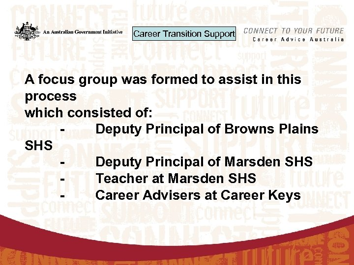 Career Transition Support A focus group was formed to assist in this process which