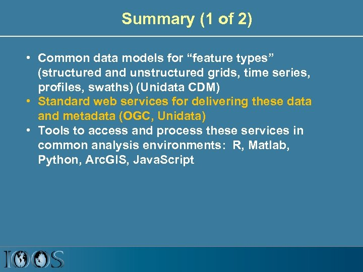 """Summary (1 of 2) • Common data models for """"feature types"""" (structured and unstructured"""