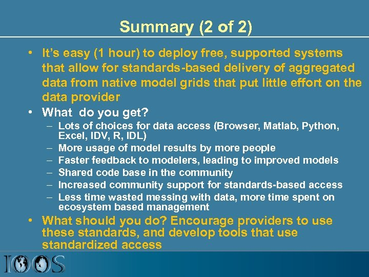 Summary (2 of 2) • It's easy (1 hour) to deploy free, supported systems