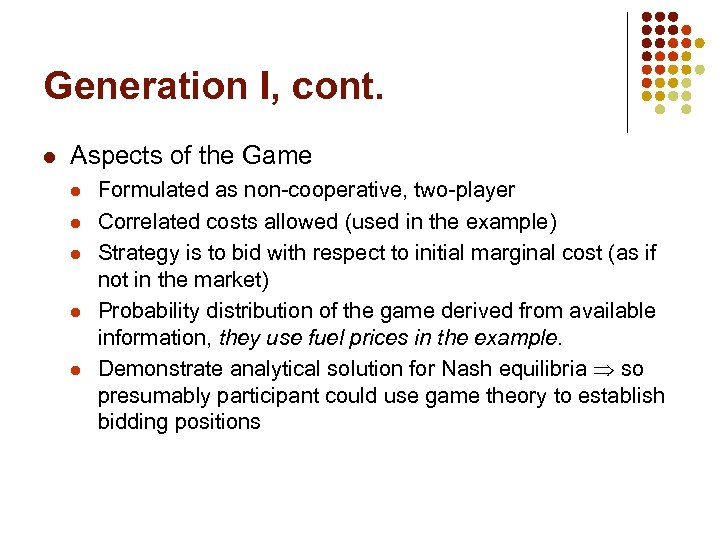 Generation I, cont. l Aspects of the Game l l l Formulated as non-cooperative,