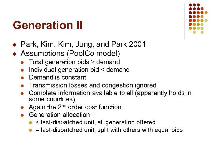 Generation II l l Park, Kim, Jung, and Park 2001 Assumptions (Pool. Co model)