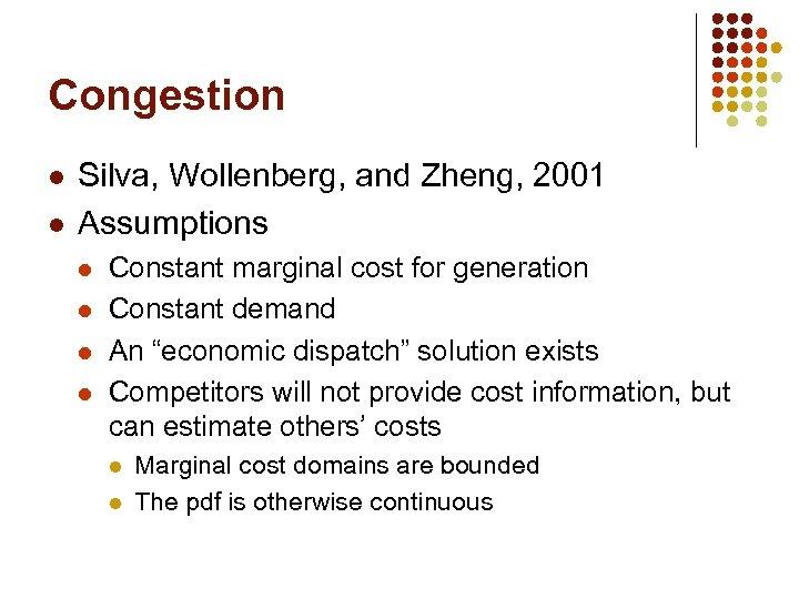 Congestion l l Silva, Wollenberg, and Zheng, 2001 Assumptions l l Constant marginal cost