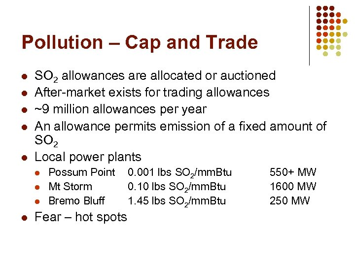 Pollution – Cap and Trade l l l SO 2 allowances are allocated or