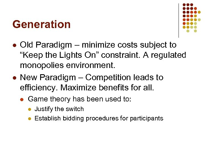 """Generation l l Old Paradigm – minimize costs subject to """"Keep the Lights On"""""""