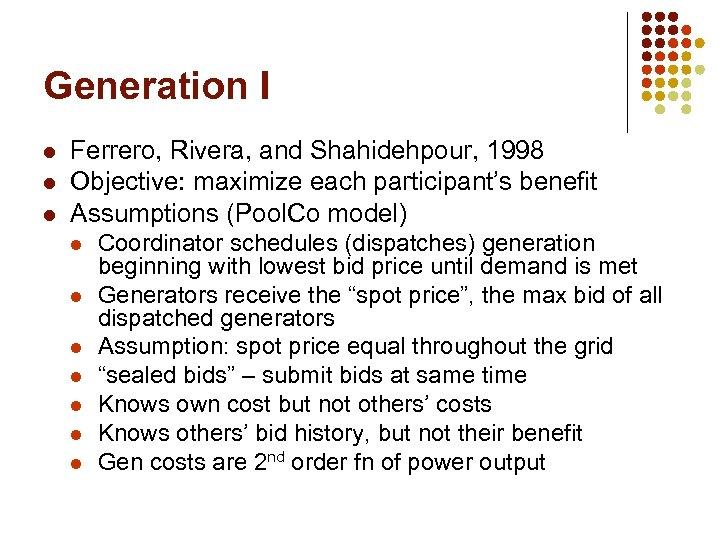 Generation I l l l Ferrero, Rivera, and Shahidehpour, 1998 Objective: maximize each participant's