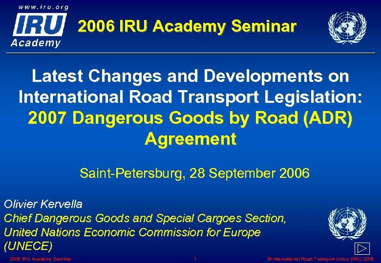 2006 IRU Academy Seminar Latest Changes and Developments on International Road Transport Legislation: 2007