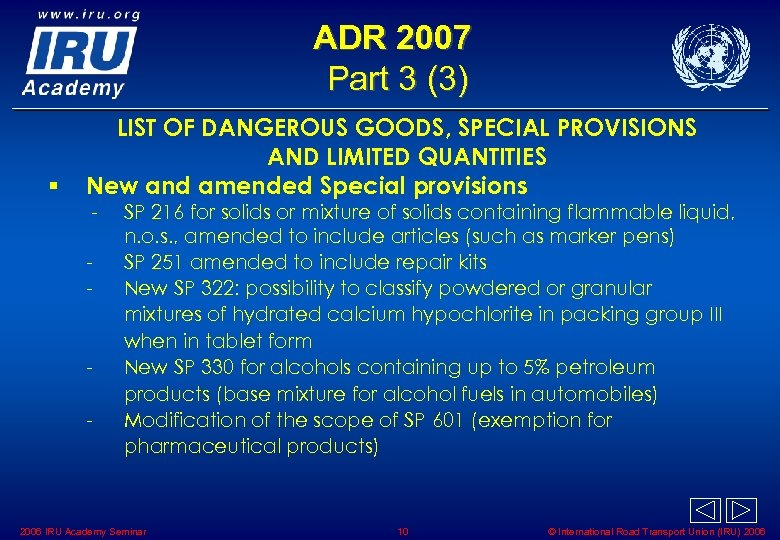 ADR 2007 Part 3 (3) § LIST OF DANGEROUS GOODS, SPECIAL PROVISIONS AND LIMITED