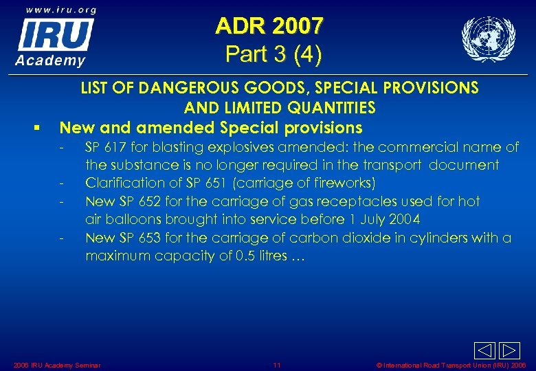 ADR 2007 Part 3 (4) § LIST OF DANGEROUS GOODS, SPECIAL PROVISIONS AND LIMITED